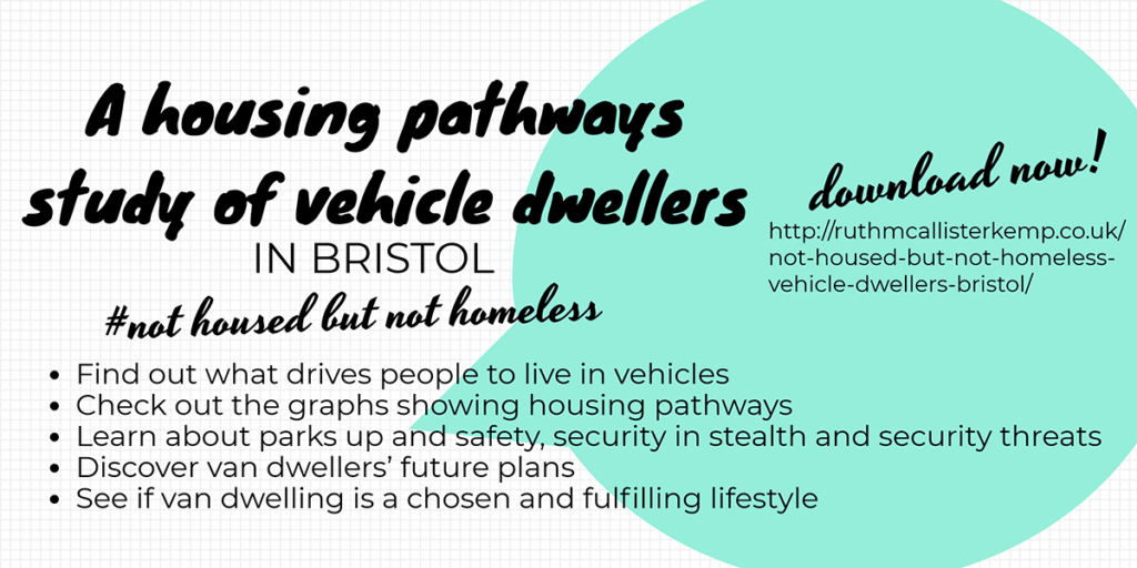 Not housed but not homeless. A housing pathways study of vehicle dwellers in Bristol by Ruth McAllister
